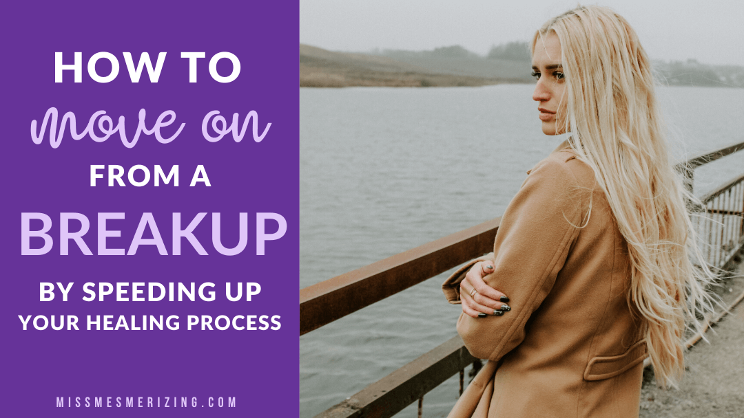 How to Move on From a Breakup by Speeding up Your Healing Process