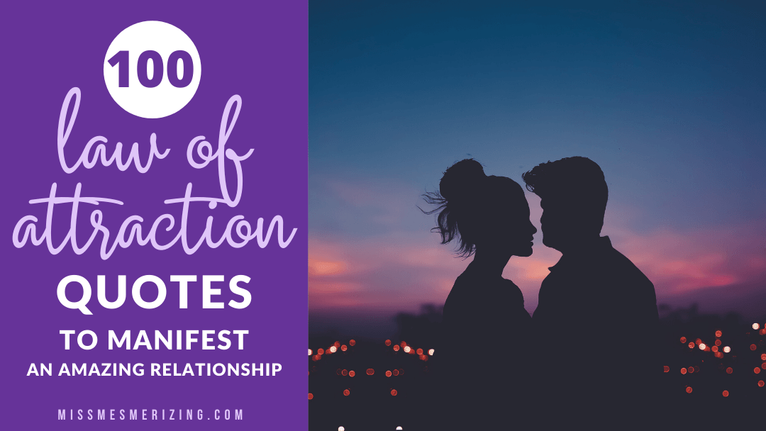 100 Law of Attraction Quotes to Manifest An Amazing Relationship