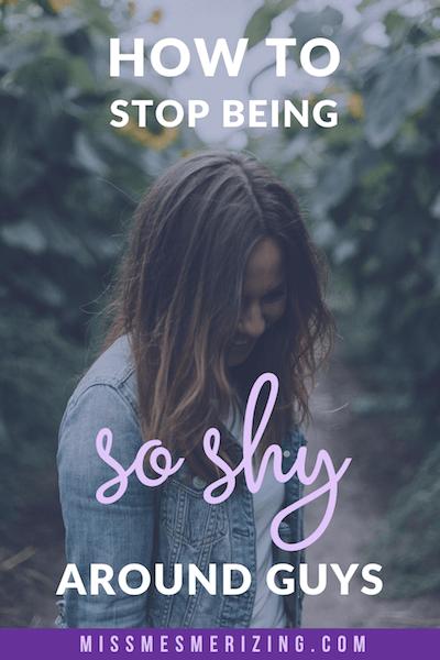 Stop being shy around guys