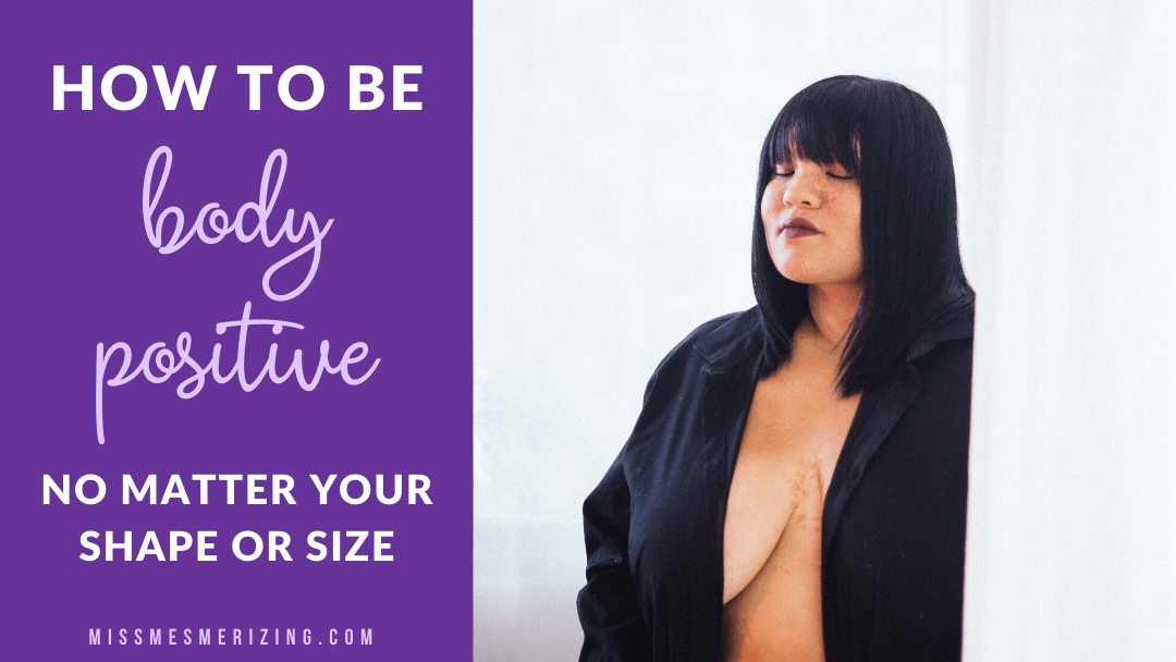 How to Be Body Positive No Matter Your Shape or Size